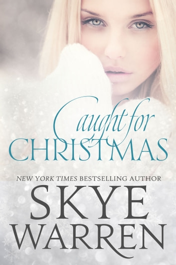 Caught for Christmas ebook by Skye Warren