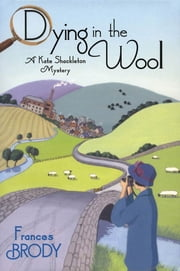 Dying in the Wool ebook by Frances Brody
