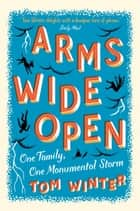 Arms Wide Open ebook by Tom Winter