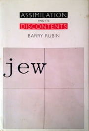 Assimilation and its Discontents ebook by Barry Rubin