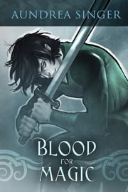 Blood for Magic ebook by Aundrea Singer