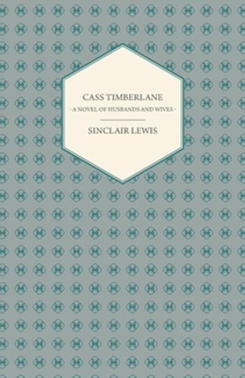 Cass Timberlane - A Novel Of Husbands And Wives ebook by Sinclair Lewis