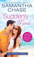 Suddenly Mine ebook by Samantha Chase