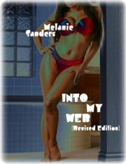 Into My Web (Revised Edition) ebook by Melanie Sanders