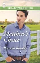 Matthew's Choice - A Clean Romance ebook by Patricia Bradley