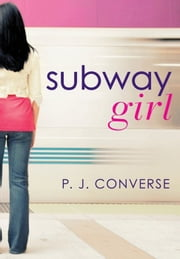 Subway Girl ebook by P. J. Converse
