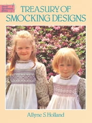 Treasury of Smocking Designs ebook by Allyne S. Holland