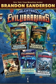 Alcatraz vs. The Evil Librarians Series - (Alcatraz vs. The Evil Librarians, The Scrivener's Bones, The Knights of Crystallia, The Shattered Lens, The Dark Talent) ebook by Brandon Sanderson, Hayley Lazo