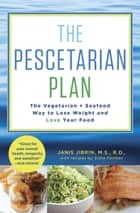 The Pescetarian Plan ebook by Janis Jibrin,Sidra Forman