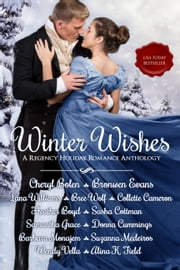 Winter Wishes - A Regency Holiday Romance Anthology ebook by Cheryl Bolen, Bronwen Evans, Lana Williams,...