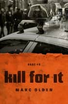 Kill for It ebook by Marc Olden