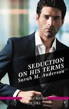 Seduction on His Terms ebook by Sarah M. Anderson