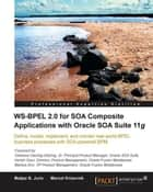 WS-BPEL 2.0 for SOA Composite Applications with Oracle SOA Suite 11g ebook by Matjaz B. Juric, Marcel Krizevnik