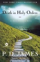 Death in Holy Orders ebook door P. D. James