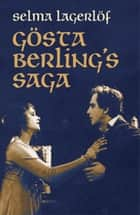 Gösta Berling's Saga ebook by Selma Lagerlöf