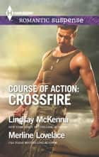 Course of Action: Crossfire - Hidden Heart\Desert Heat ebook by Lindsay McKenna, Merline Lovelace