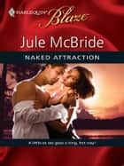 Naked Attraction ebook by Jule McBride