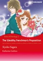 The Wealthy Frenchman's Proposition (Harlequin Comics) ebook by Katherine Garbera,Kyoko Sagara
