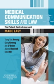 Medical Communication Skills and Law Made Easy - The Patient-Centred Approach ebook by Tsong Kwong,Ann O'Brien,Qiang Kwong,Kate Hill,Joanne Haswell
