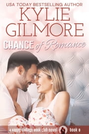 Chance of Romance - Happy Endings Book Club series, Book 8 ebook by Kylie Gilmore