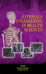Materials Engineering in the Health Sciences ebook by Radzali Othman,Srimala Sreekantan