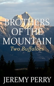 Brothers of the Mountain: Two Buffaloes ebook by Jeremy Perry
