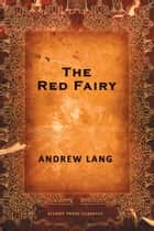 The Red Fairy ebook by Andrew Lang