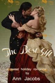 The Best Gift - a romantic, historical short story ebook by Ann Jacobs