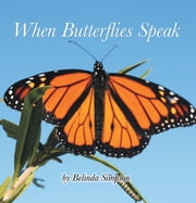 When Butterflies Speak ebook by Belinda Simpson