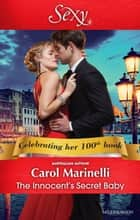The Innocent's Secret Baby ebook by Carol Marinelli