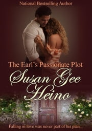 The Earl's Passionate Plot ebook by Susan Gee Heino