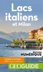 GEOguide Lacs italiens et Milan ebook by Collectif Gallimard Loisirs
