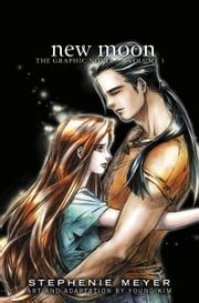 New Moon: The Graphic Novel, Vol. 1 ebook by Stephenie Meyer,Young Kim