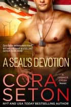 A SEAL's Devotion eBook by Cora Seton