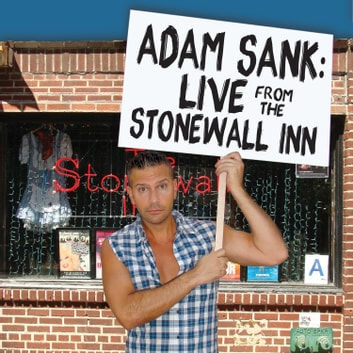 Adam Sank: Live from the Stonewall Inn audiobook by Adam Sank