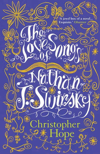 The Love Songs of Nathan J. Swirsky ebook by Christopher Hope
