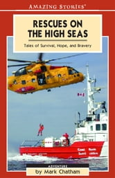 Rescues on the High Seas - Tales of Survival, Hope and Bravery ebook by Mark Chatham