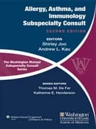 The Washington Manual of Allergy, Asthma, and Immunology Subspecialty Consult ebook by Shirley Joo,Andrew Kau