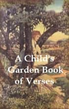 A Child's Garden of Verses, Illustrated ebook by Robert Louis Stevenson