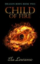 Child of Fire ebook by Ela Lourenco