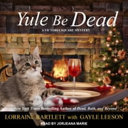 Yule Be Dead audiobook by Lorraine Bartlett