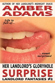 Her Landlord's Gloryhole Surprise ebook by Amber Adams