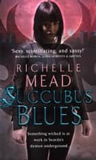 Succubus Blues ebook by