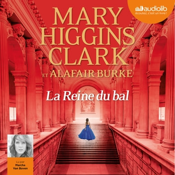 La Reine du bal livre audio by Mary Higgins Clark,Alafair Burke