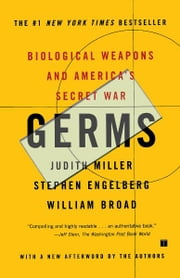 Germs - Biological Weapons and America's Secret War ebook by Judith Miller,William J Broad,Stephen Engelberg