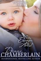 The Escape Artist ebook by Diane Chamberlain