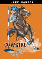Cowgirl Grit ebook by Jake Maddox, Katie Wood