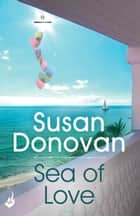 Sea of Love: Bayberry Island Book 1 eBook by Susan Donovan