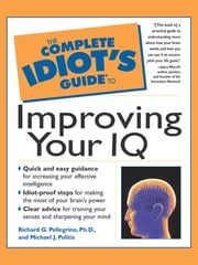 The Complete Idiot's Guide to Improving Your I.Q. ebook by Richard Pellegrino