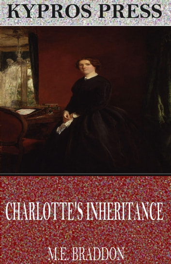 Charlotte's Inheritance ebook by M.E. Braddon